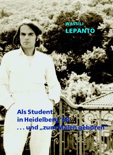 """Als Student in Heidelberg \'68 ...und \""""zum Malen geboren\"""""""